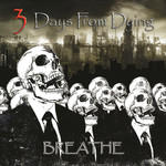 3 Days From Dying